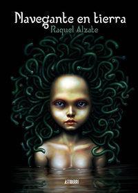 NAVEGANTE EN TIERRA: ALZATE, RAQUEL