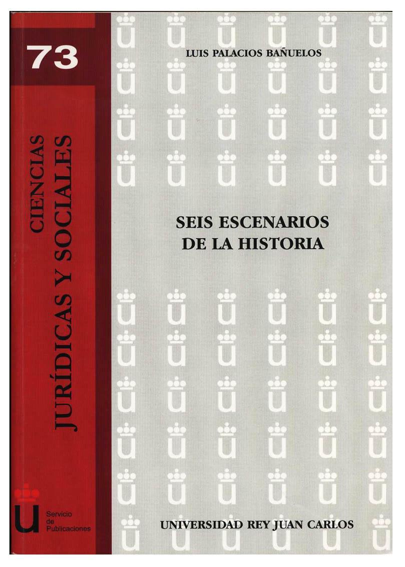 SEIS ESCENARIOS DE LA HISTORIA - PALACIOS BAÑUELOS, L.