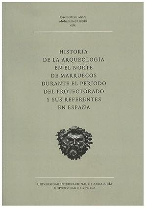 HISTORIA DE LA ARQUEOLOGIA EN EL NORTE DE MARRUECOS DURANTE EL PERIODO DEL PROTECTORADO Y SUS ...