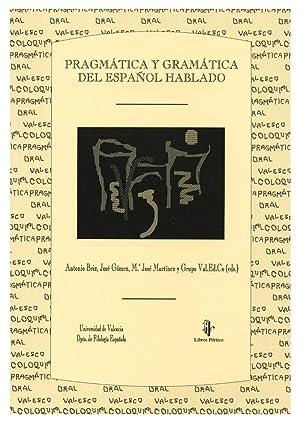 PRAGMATICA Y GRAMATICA DEL ESPAÑOL HABLADO. ACTAS: BRIZ, A. Y