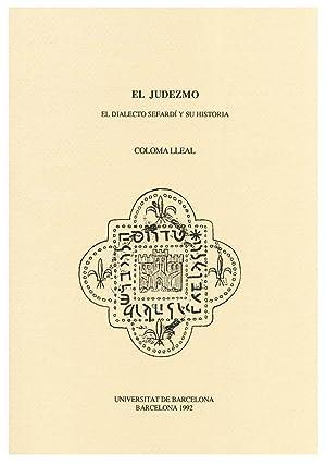 EL JUDEZMO. EL DIALECTO SEFARDI Y SU: LLEAL, C.