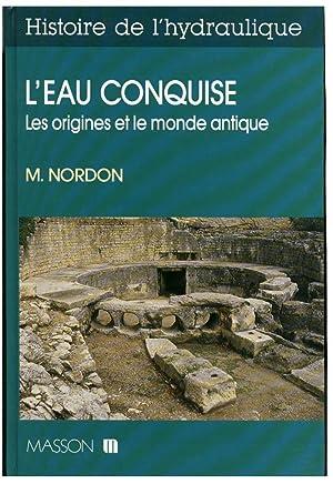 HISTOIRE DE L'HYDRAULIQUE, 1: L'EAU CONQUISE. LES: NORDON, M.