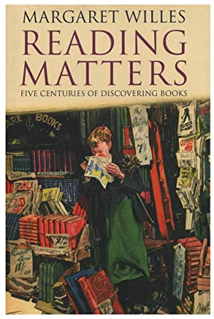 READING MATTERS. FIVE CENTURIES OF DISCOVERING BOOKS [HARDBACK]