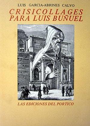 CRISICOLLAGES PARA LUIS BUÑUEL. CON PALABRAS DE BALTASAR GRACIAN E ILUSTRACIONES DEL AUTOR [...