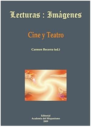 BECERRA, C., ED.: LECTURAS: IMAGENES. REVISTA DE POETICA DE LA IMAGEN, 6: CINE Y TEATRO: BECERRA, C...