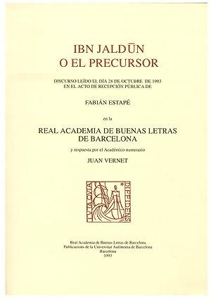 IBN JALDUN O EL PRECURSOR. DISCURSO LEIDO: ESTAPE, F.