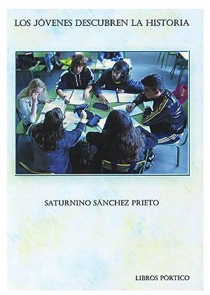 LOS JOVENES DESCUBREN LA HISTORIA: SANCHEZ PRIETO, S.