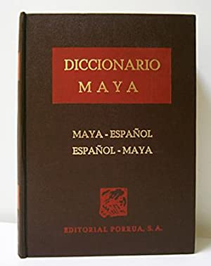 DICCIONARIO MAYA. MAYA-ESPAÑOL, ESPAÑOL-MAYA: BARRERA VASQUEZ, A., DIR.