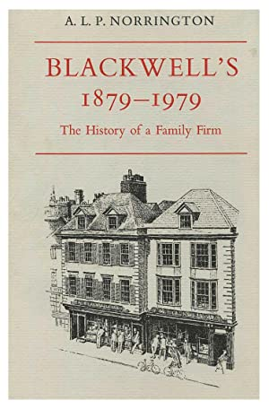 BLACKWELL'S 1879-1979. THE HISTORY OF A FAMILY FIRM [HARDBACK]
