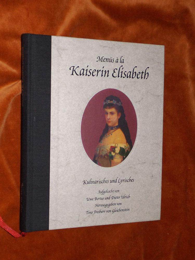Menüs à la Kaiserin Elisabeth. Kulinarisches und Lyrisches