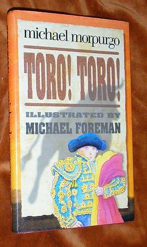 TORO! TORO! [SIGNED COPY].: MORPURGO, Michael (illustrated