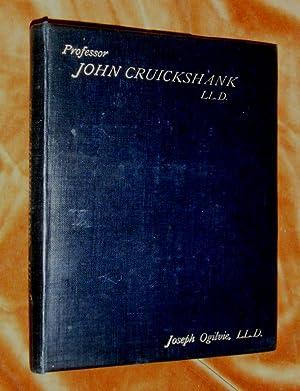 JOHN CRUICKSHANK Professor in the Marischal College and University of Aberdeen.: OGILVIE, Joseph.:
