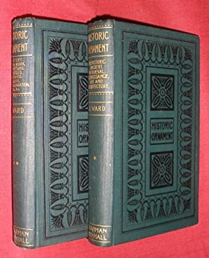 HISTORIC ORNAMENT: Treatise on Decorative Art and Architectural Ornament. Two Volumes.: WARD, James...