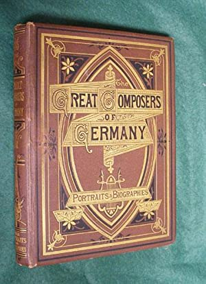 GALLERY OF GERMAN COMPOSERS - A Series of Photographic Portraits. [The Great Coimposers of Germany]...