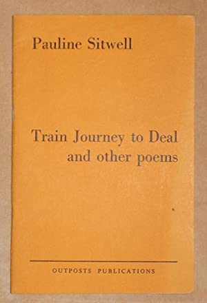 TRAIN JOURNEY TO DEAL AND OTHER POEMS.: SITWELL, Pauline.: