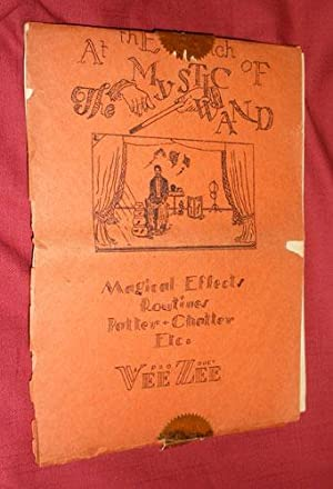 AT THE TOUCH OF THE MYSTIC WAND: Magical Effects, Routines, Patter-Chatter etc.: VAN ZANT, W. F. (...