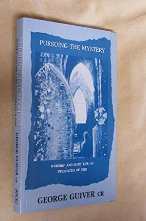 PURSUING THE MYSTERY: Worship and Daily Life: GUIVER, George.: