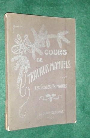 COURS DE TRAVAUX MANUELS pour Les Ecoles Primaires: Guide a l'usage des Institutices, des ...