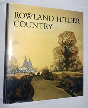 Rowland Hilder country: an artist's memoir: HILDER, Rowland