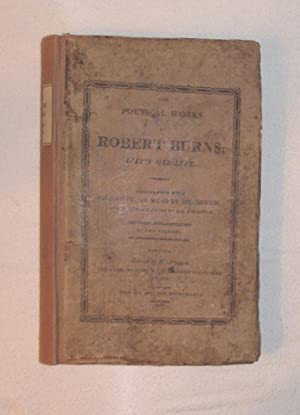 THE POETICAL WORKS OF ROBERT BURNS; With His Life (Volume 1): BURNS, Robert
