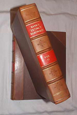 The Dormant and Extict Baronage of England or An Historical and Genealogical Account of the Lives, ...