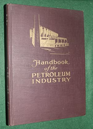 HANDBOOK OF THE PETROLEUM INDUSTRY: AMDURSKY, S. S.,