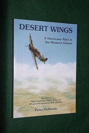 DESERT WINGS: A Hurricane Pilot in the: HOLLOWAY, Peter