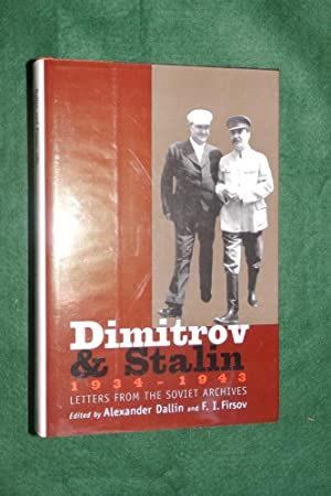 DIMITROV & STALIN 1934 - 1943: Letters from the Soviet Archives