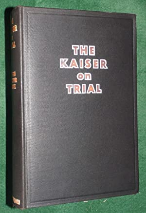 THE KAISER ON TRIAL: VIERECK, George Sylverster( December 31, 1884 ¿ March 18, 1962)