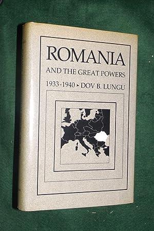 ROMANIA AND THE GREAT POWERS 1933-1940: LUNGU, Dov B.