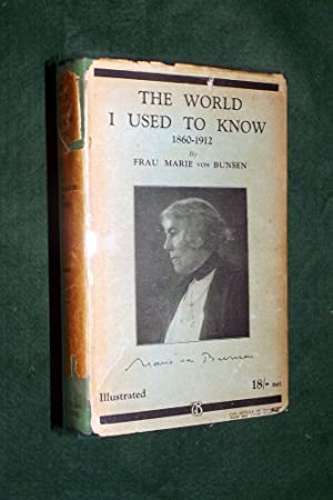 THE WORLD I USED TO KNOW 1860 - 1912: von Bunsen, Frau Marie
