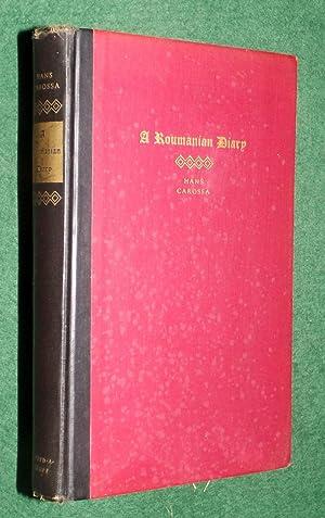 A ROUMANIAN DIARY: CAROSSA, Hans [1878 - 1956]; (translation - Agnes Neill Scott)