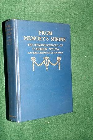 FROM MEMORIES SHRINE: The Reminiscences of Carmen Sylva (H. M. Queen Elizabeth of Roumania ): SYLVA...