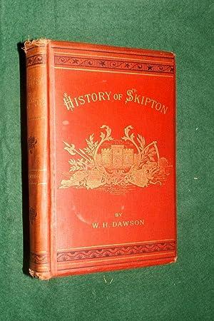 HISTORY OF SKIPTON (W.R. Yorks.): DAWSON, W. Harbutt