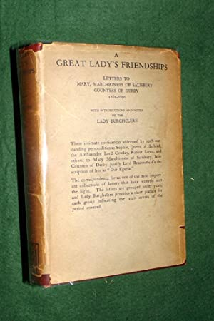 A GREAT LADY'S FRIENDSHIPS: Letters to Mary, Marchioness of of Salisbury Countess of Derby 1862 -...