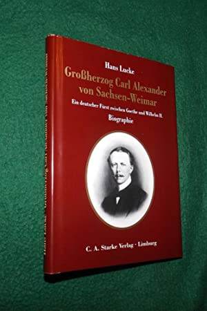 Grossherzog Carl Alexander von Sachsen-Weimar: Ein deutscher: Hans Lucke