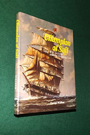 CHAMPION OF SAIL: R. W. Leyland and His Shipping Line