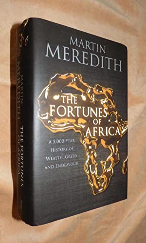 THE FORTUNES OF AFRICA: A 5,000 - Year of Wealth, Greed and Endeavour