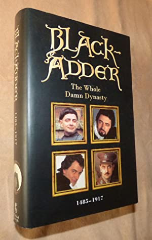 BLACK ADDER: The Whole Damn Dynasty 1485-1917-