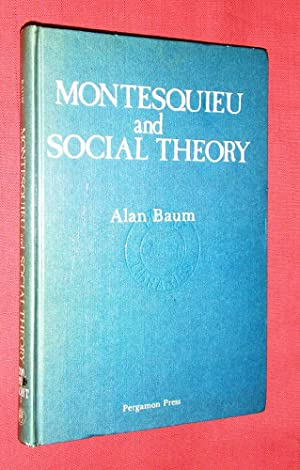 MONTESQUIEU AND SOCIAL THEORY.