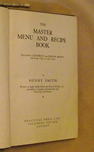 THE MASTER MENU AND RECIPE BOOK: INCLUDING: SMITH, Henry.: