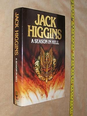 A SEASON IN HELL.: HIGGINS, Jack.: