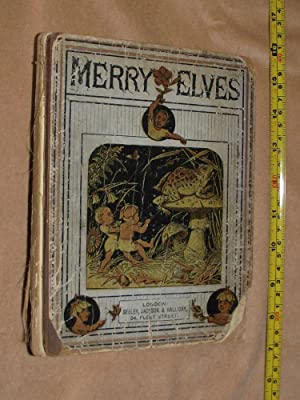 MERRY ELVES or, Little Adventures in Fairyalnd.: MURRAY, C. O.: