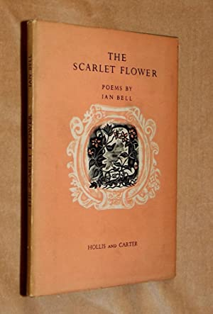 THE SCARLET FLOWER. Poems.: Bell (Ian):