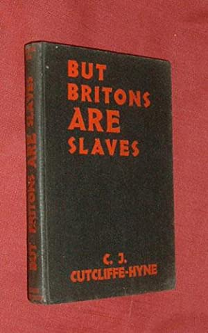 BUT BRITONS ARE SLAVES