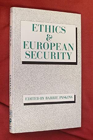 ETHICS AND EUROPEAN SECURITY: PASKINS, Barrie (ed.;