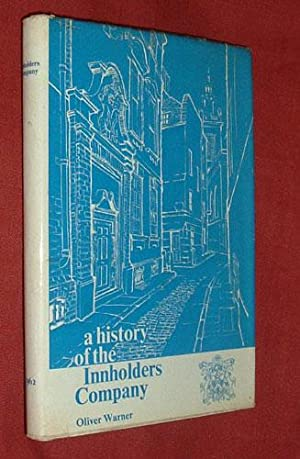 A HISTORY OF THE INNHOLDERS' COMPANY: WARNER, Oliver: