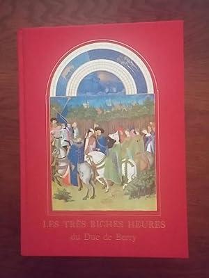 Les Tres Riches Heures du Duc de Berry: Charles Samaran, Jean Longon, Raymond Cazelles