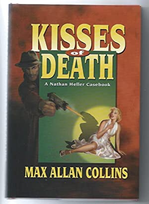 Kisses of Death: A Nathan Heller Casebook (SIGNED, LIMITED)