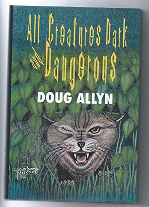 All Creatures Dark and Dangerous: The Dr. David Westbrook Stories (SIGNED, LIMITED)